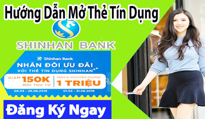 Điều kiện mở thẻ tín dụng ngân hàng shinhan bank 2020