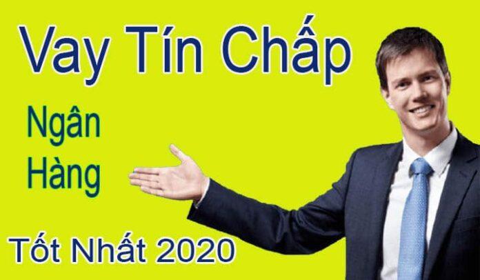 vay tín chấp ngân hàng nào tốt nhất 2020